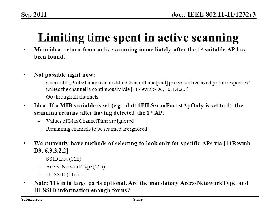 doc.: IEEE 802.11-11/1232r3 Submission Limiting time spent in active scanning Main idea: return from active scanning immediately after the 1 st suitable AP has been found.