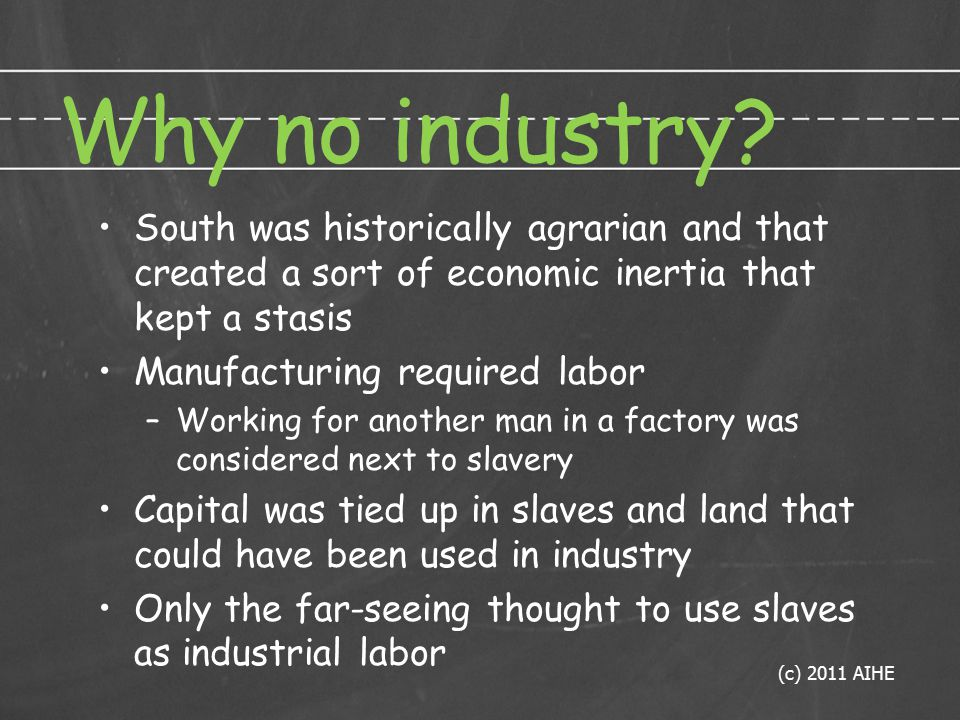 Why no industry.