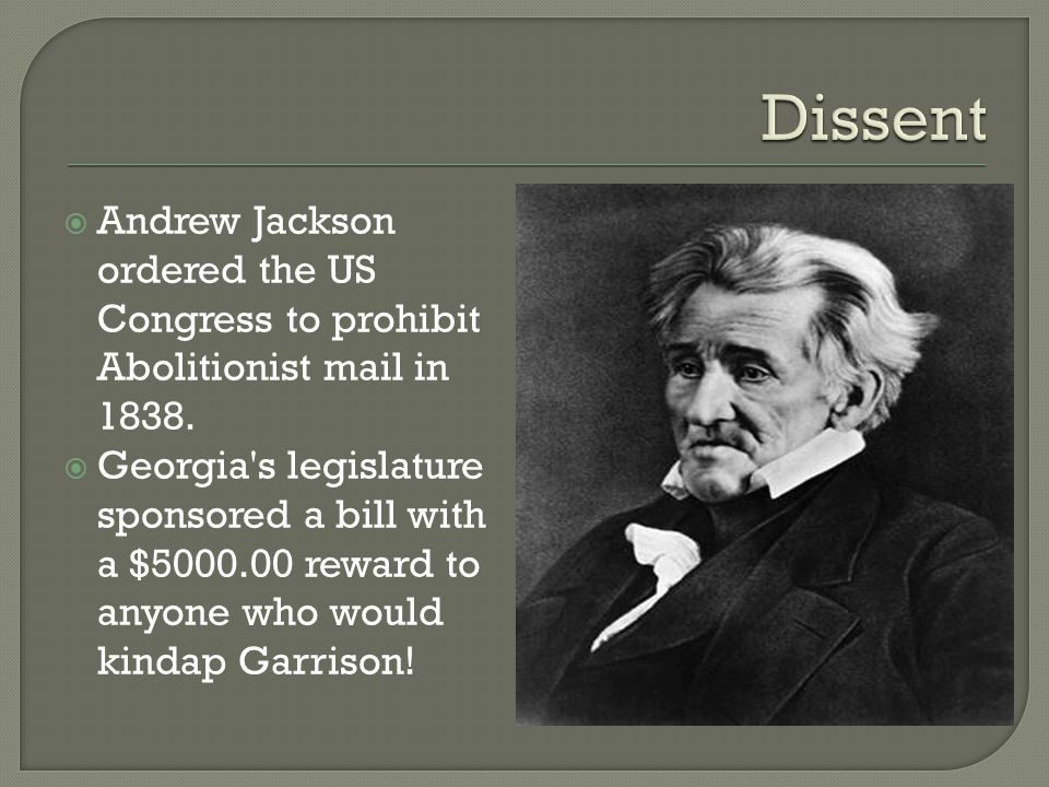  Andrew Jackson ordered the US Congress to prohibit Abolitionist mail in 1838.