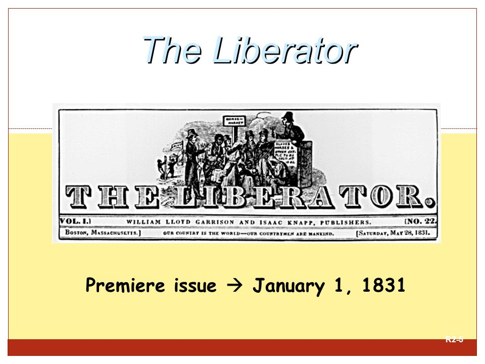 The Liberator Premiere issue  January 1, 1831 R2-5