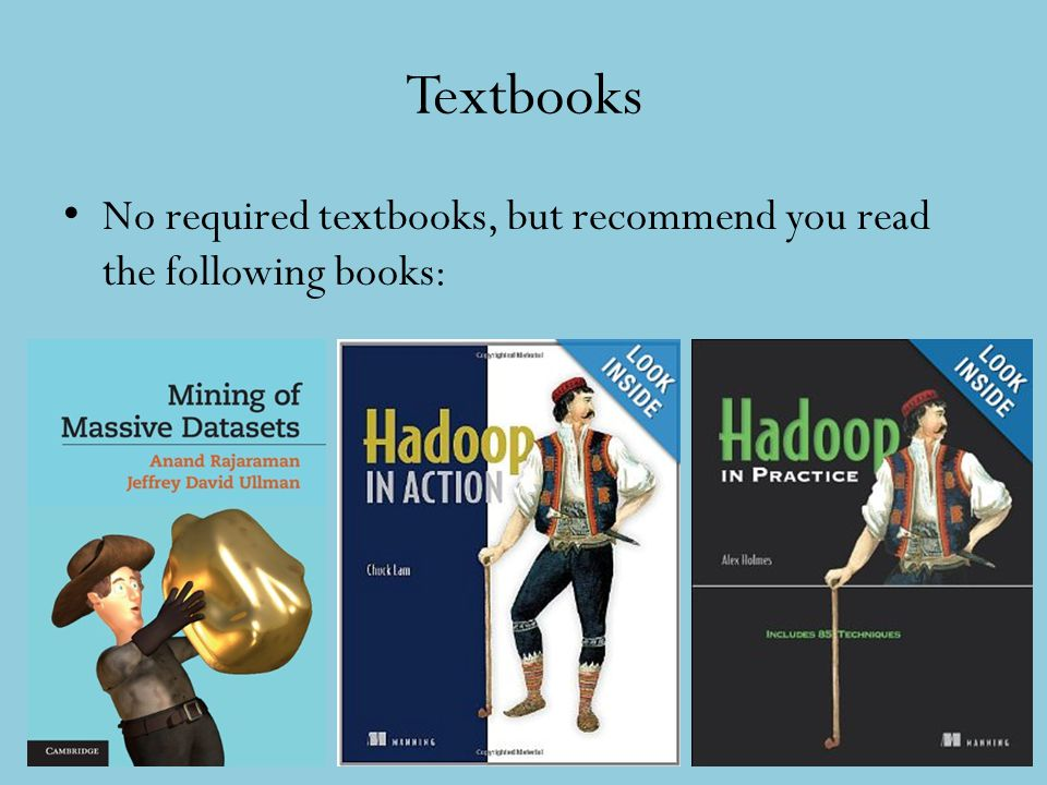 Textbooks No required textbooks, but recommend you read the following books: