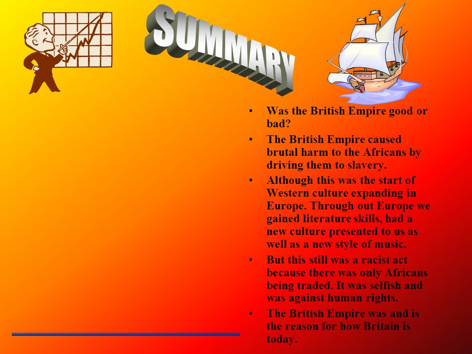 Was the British Empire good or bad.