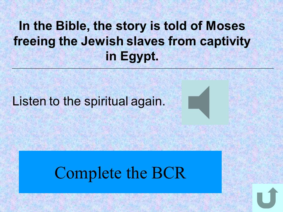 In the Bible, the story is told of Moses freeing the Jewish slaves from captivity in Egypt.