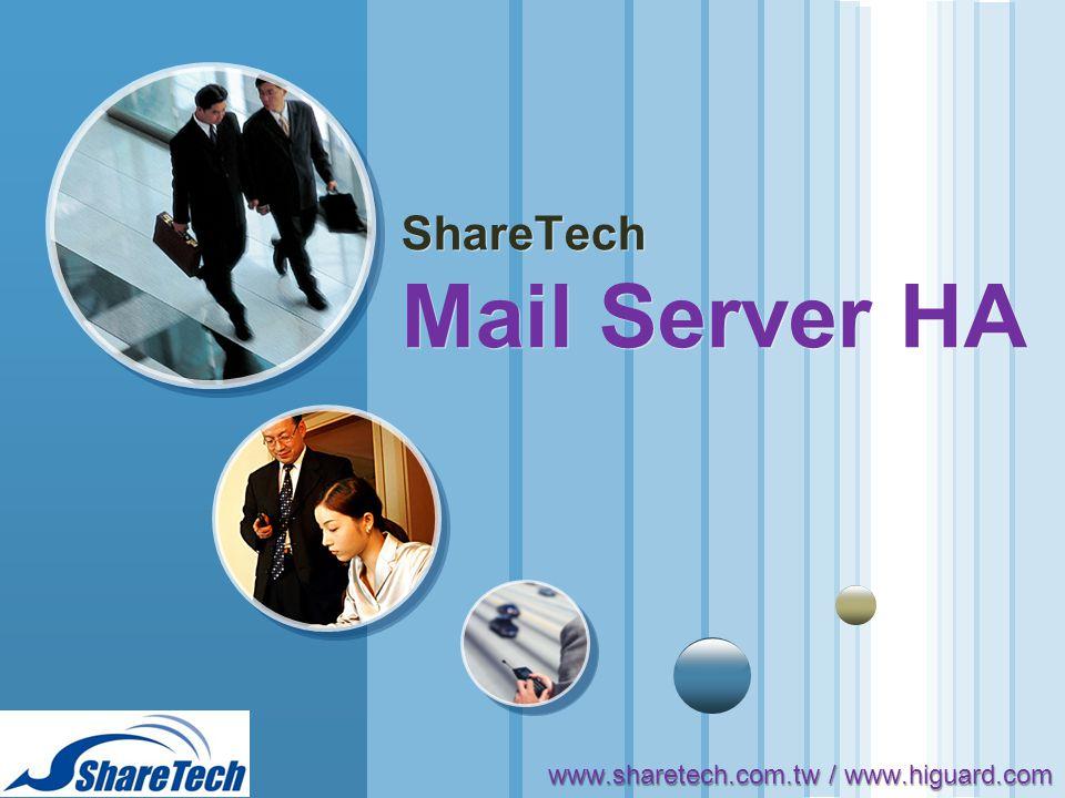 www.themegallery.com LOGO ShareTech Mail Server HA www.sharetech.com.tw / www.higuard.com