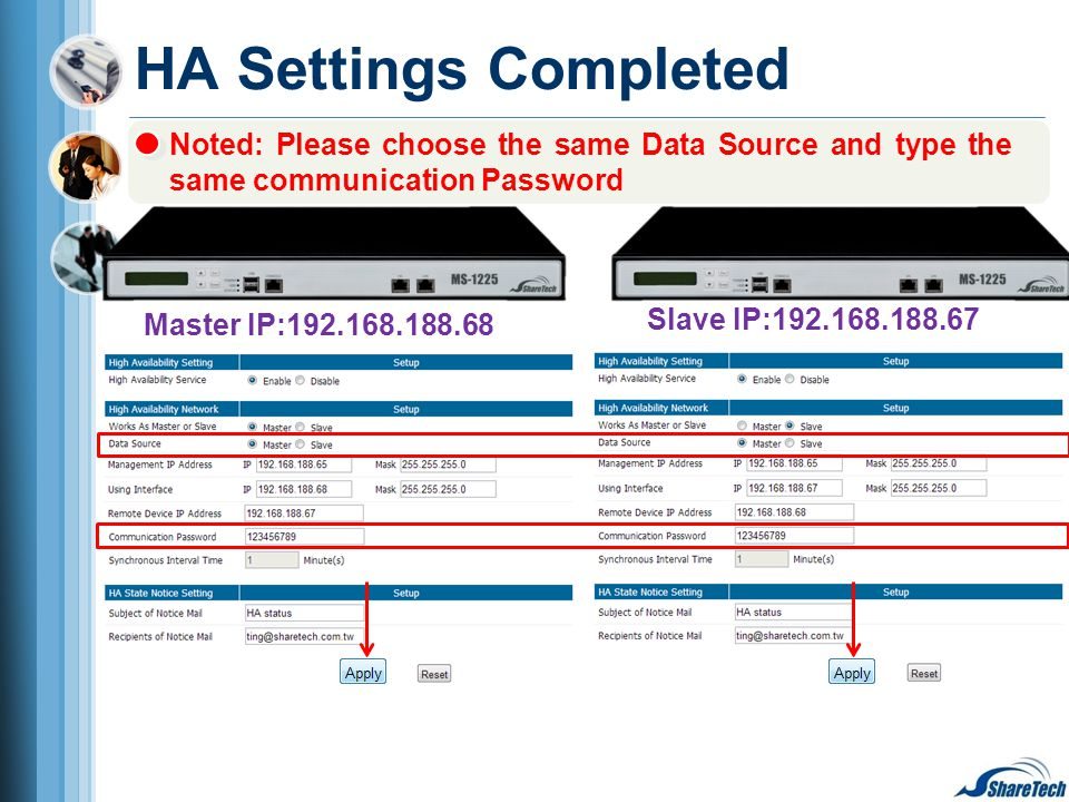 HA Settings Completed Master IP:192.168.188.68 Slave IP:192.168.188.67 Noted: Please choose the same Data Source and type the same communication Passw