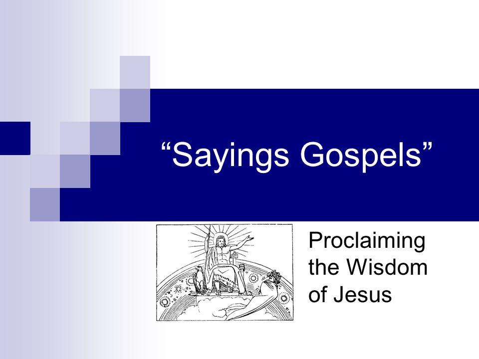 The Sayings Gospel Genre Cf.Greek gnomologia (e.g., sayings of Epicurus) Cf.