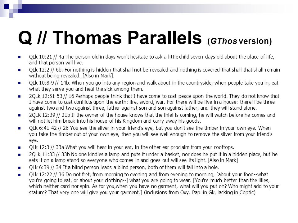Q // Thomas Parallels (GThos version) 2QLk 11:52 // 39a The Pharisees and the scholars have taken the keys of knowledge and have hidden them.