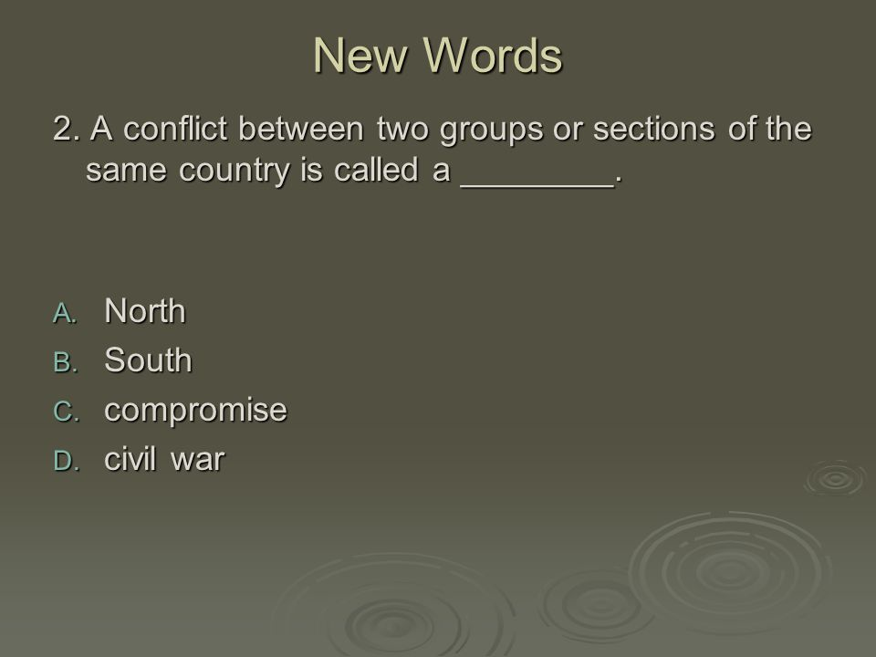 New Words 2.A conflict between two groups or sections of the same country is called a ________.