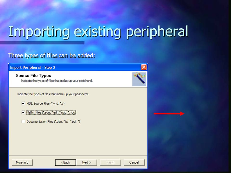 Importing existing peripheral Three types of files can be added: