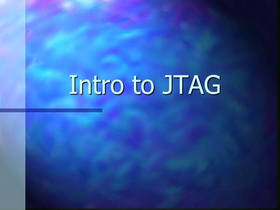 Intro to JTAG