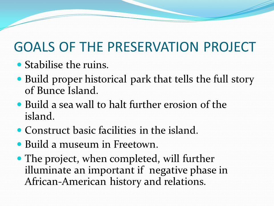 GOALS OF THE PRESERVATION PROJECT Stabilise the ruins.