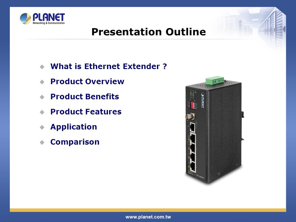 Presentation Outline  What is Ethernet Extender .