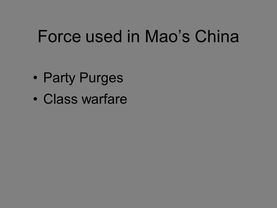 Force used in Mao's China Party Purges Class warfare