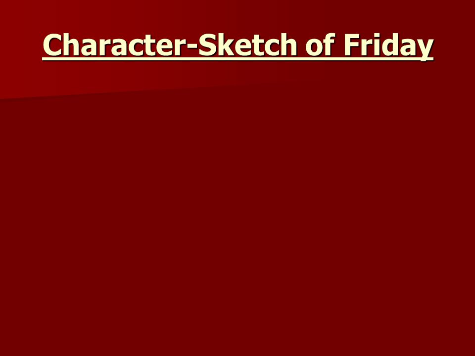 Character-Sketch of Friday