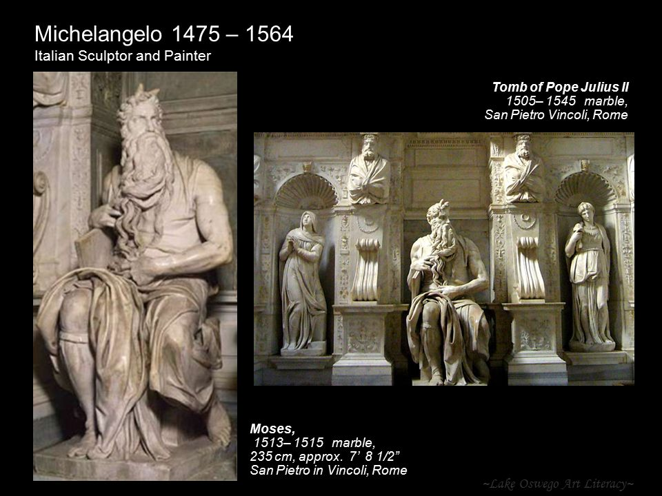 "~Lake Oswego Art Literacy~ Michelangelo 1475 – 1564 Italian Sculptor and Painter Moses, 1513– 1515,, marble, 235 cm, approx. 7' 8 1/2"" San Pietro in V"