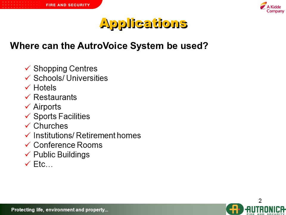 Protecting life, environment and property... 2 Where can the AutroVoice System be used.