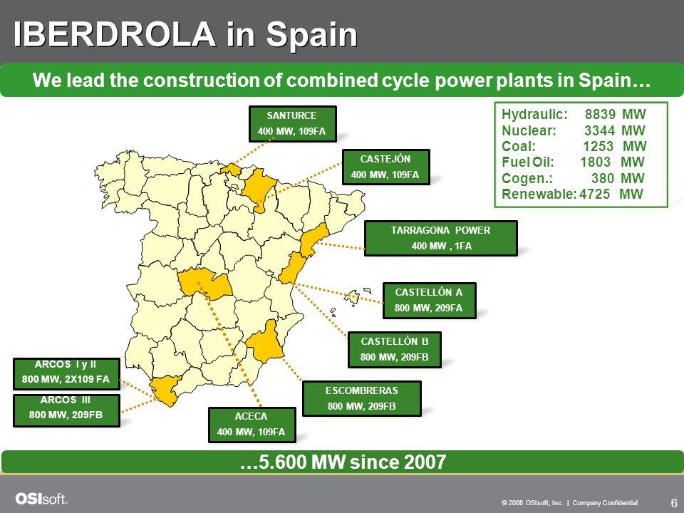 6 © 2008 OSIsoft, Inc. | Company Confidential IBERDROLA in Spain TARRAGONA POWER 400 MW, 1FA CASTELLÓN A 800 MW, 209FA ESCOMBRERAS 800 MW, 209FB SANTU