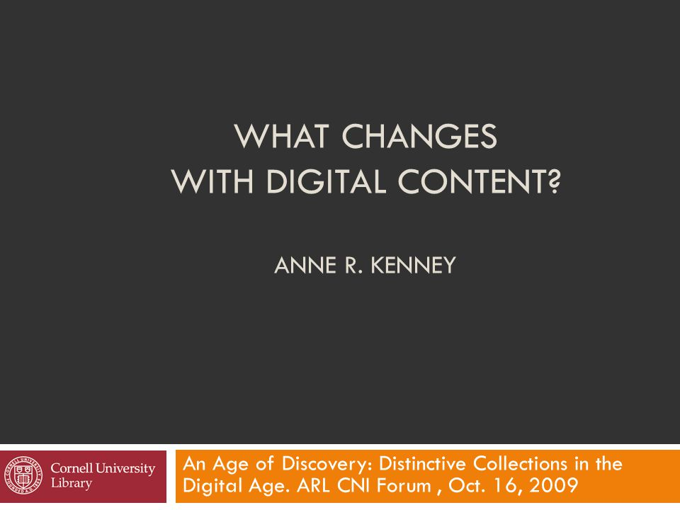 WHAT CHANGES WITH DIGITAL CONTENT. ANNE R.