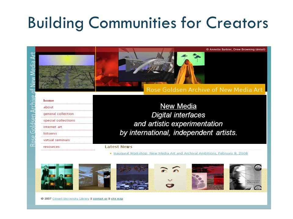 New Media Digital interfaces and artistic experimentation by international, independent artists.
