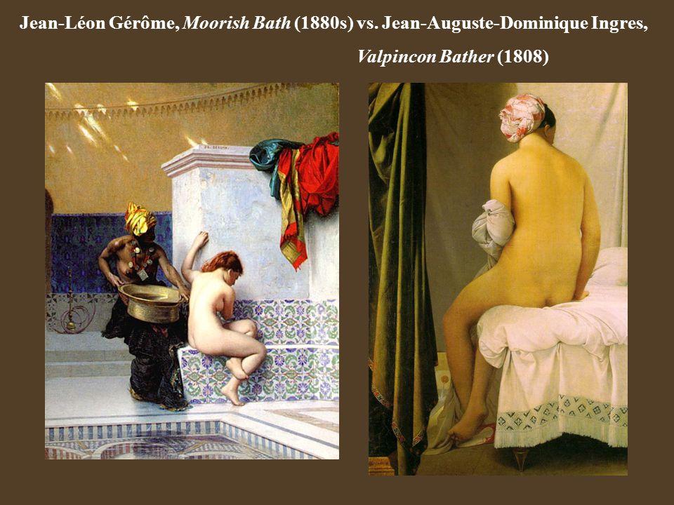Jean-Léon Gérôme, Moorish Bath (1880s) vs. Jean-Auguste-Dominique Ingres, Valpincon Bather (1808)