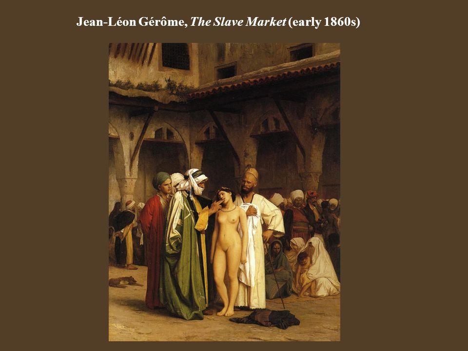 Jean-Léon Gérôme, The Slave Market (early 1860s)