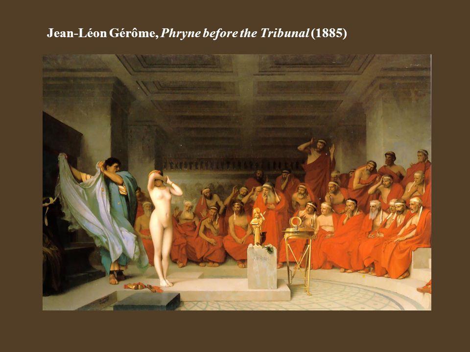 Jean-Léon Gérôme, Phryne before the Tribunal (1885)