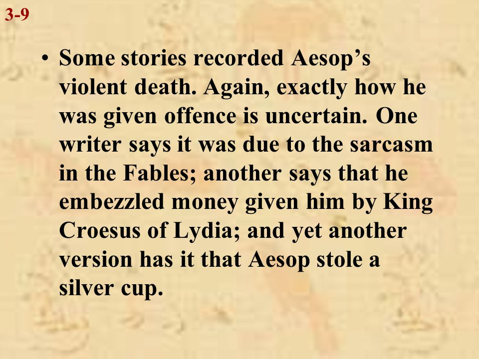 Aesop had undoubtedly been freed by his master, for he later lived at the court of King Croesus.