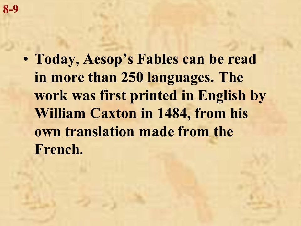 Animals in Aesop's fables are always treated in an abstract or impersonal manner and are never given names.