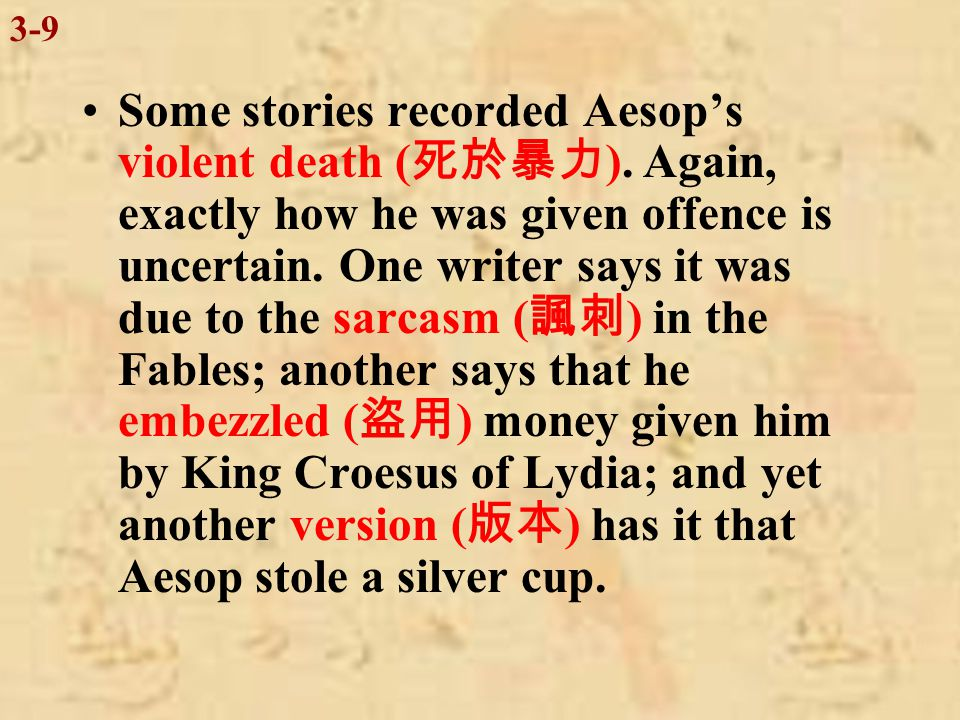 Aesop had undoubtedly ( 毫無疑問地 ) been freed by his master, for he later lived at the court of King Croesus.