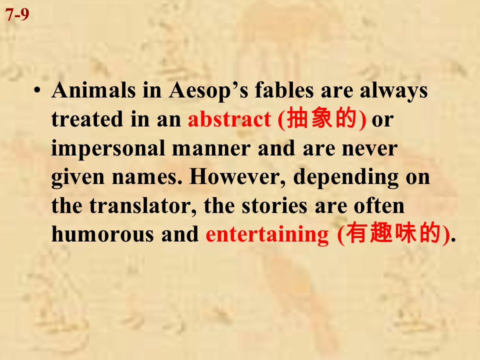By the time of the Middle Ages, three collections of the so-called Aesop's Fables existed: one put together by a monk ( 僧侶 ) in the 14th century; another published in 1610; and a manuscript ( 手稿 ) discovered in Florence, dating back ( 追溯到 ) probably to the 13th century.
