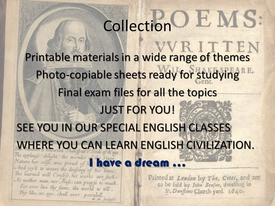 Collection Printable materials in a wide range of themes Photo-copiable sheets ready for studying Final exam files for all the topics JUST FOR YOU.