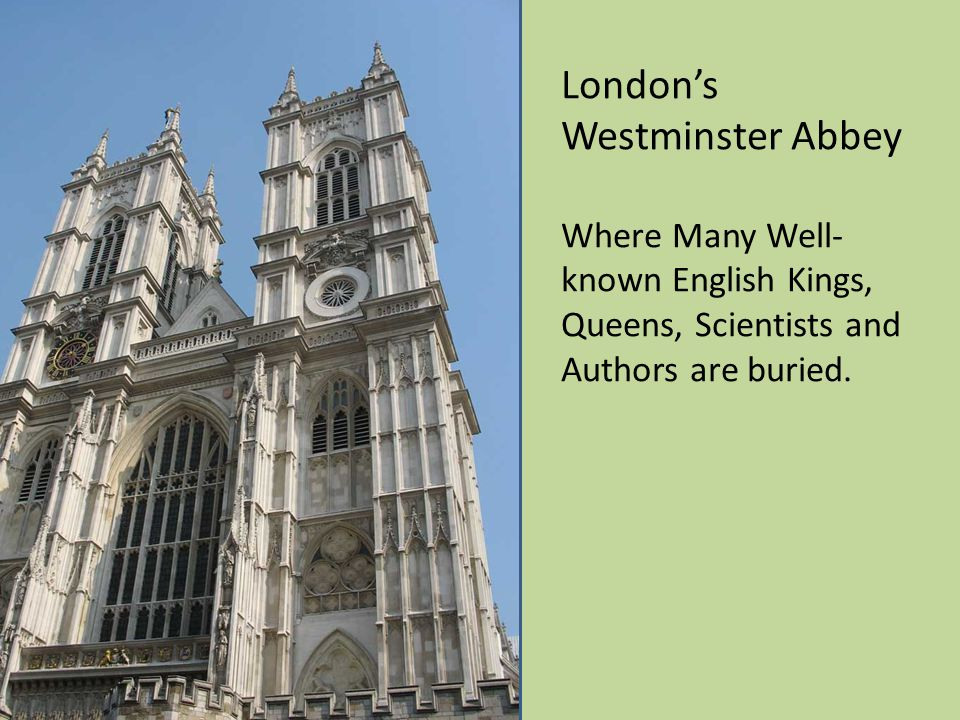 London's Westminster Abbey Where Many Well- known English Kings, Queens, Scientists and Authors are buried.