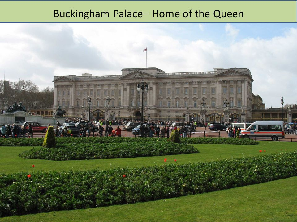 Buckingham Palace– Home of the Queen