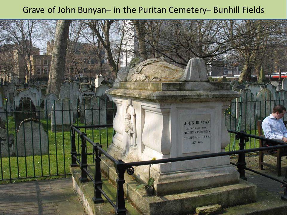 Grave of John Bunyan– in the Puritan Cemetery– Bunhill Fields