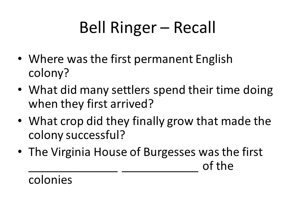 Bell Ringer – Recall Where was the first permanent English colony.