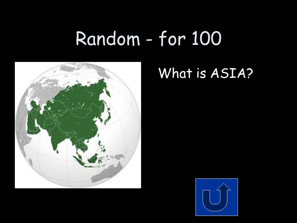 Random - for 100 What is ASIA?