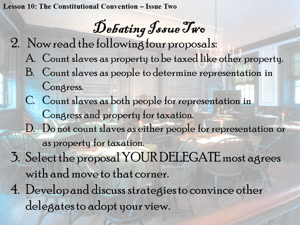 2.Now read the following four proposals: A.Count slaves as property to be taxed like other property.