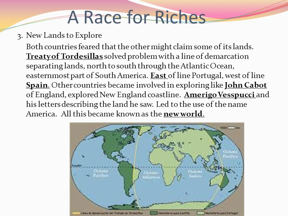 A Race for Riches 3.New Lands to Explore Both countries feared that the other might claim some of its lands.