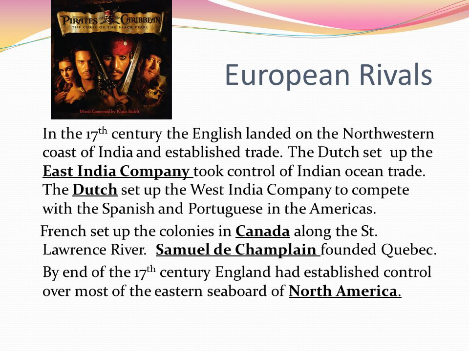 European Rivals In the 17 th century the English landed on the Northwestern coast of India and established trade.