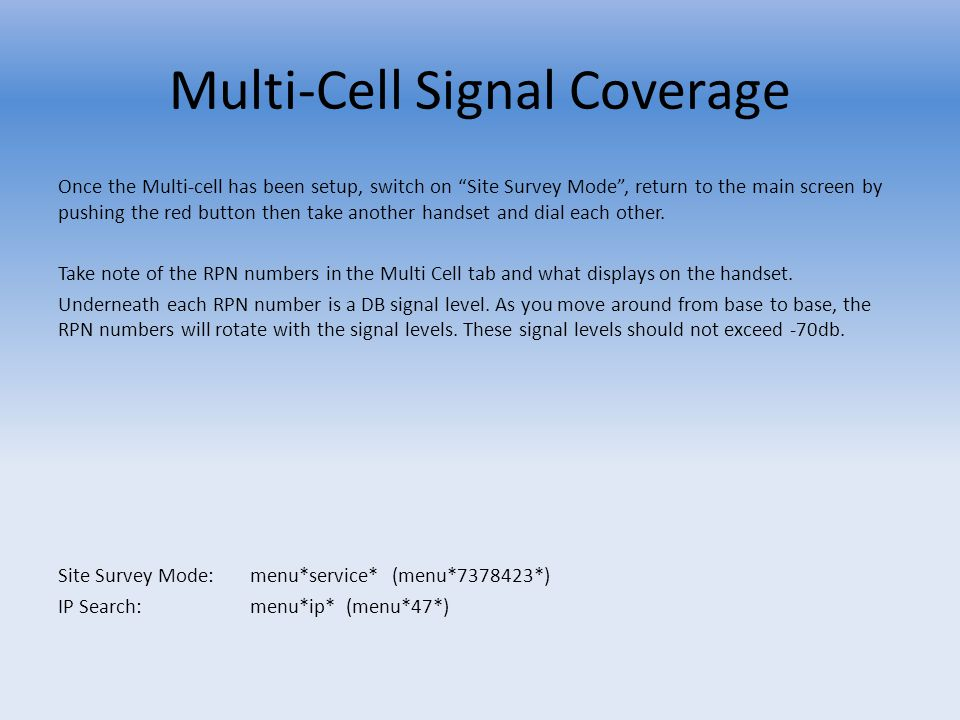 """Multi-Cell Signal Coverage Once the Multi-cell has been setup, switch on """"Site Survey Mode"""", return to the main screen by pushing the red button then"""
