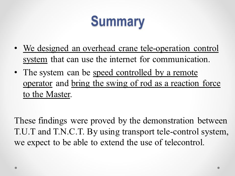 Summary We designed an overhead crane tele-operation control system that can use the internet for communication.