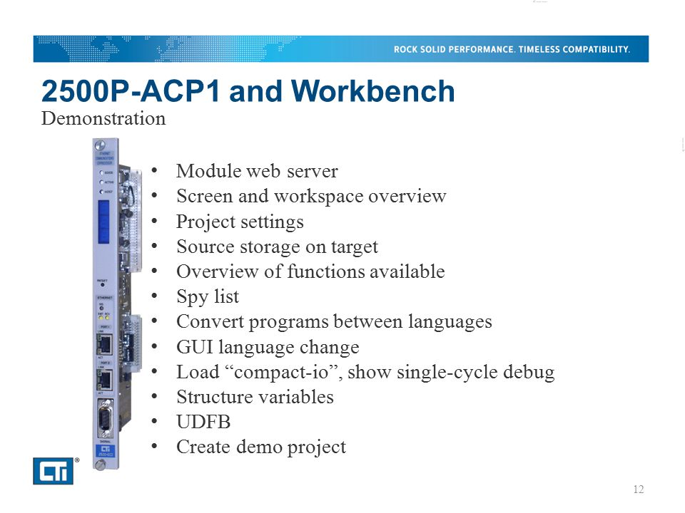 2500P-ACP1 and Workbench Module web server Screen and workspace overview Project settings Source storage on target Overview of functions available Spy