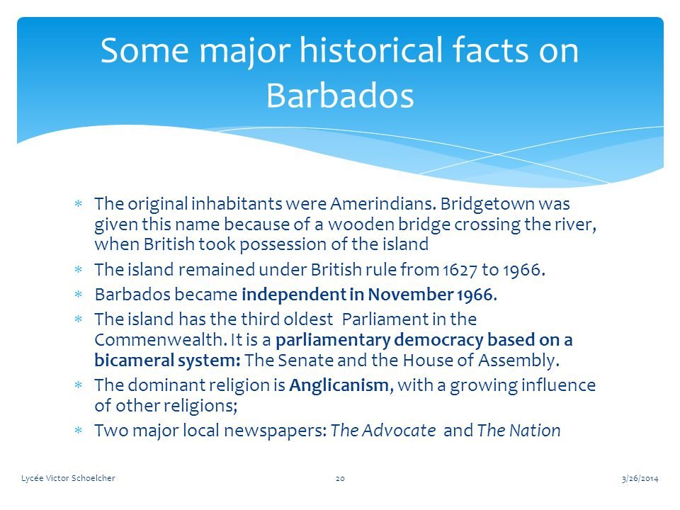  The original inhabitants were Amerindians.
