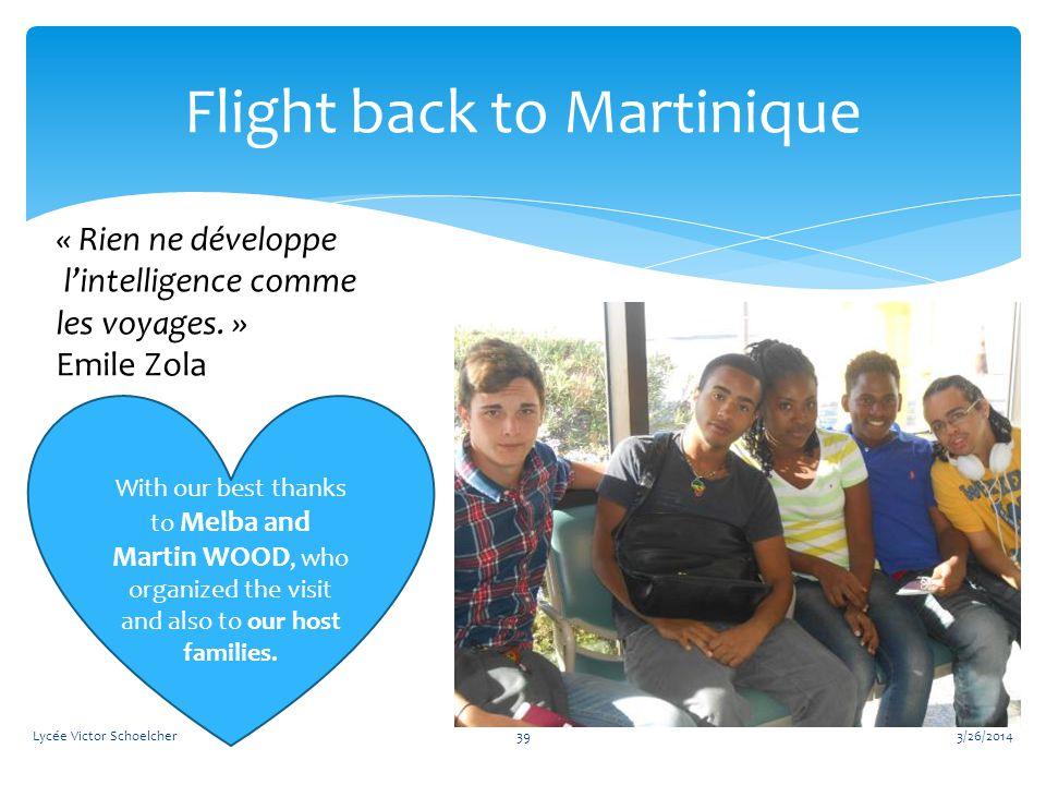 Flight back to Martinique 3/26/2014Lycée Victor Schoelcher39 « Rien ne développe l'intelligence comme les voyages.