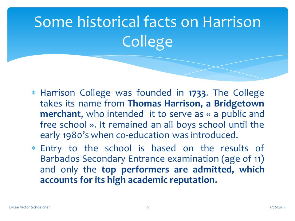  Harrison College was founded in 1733.