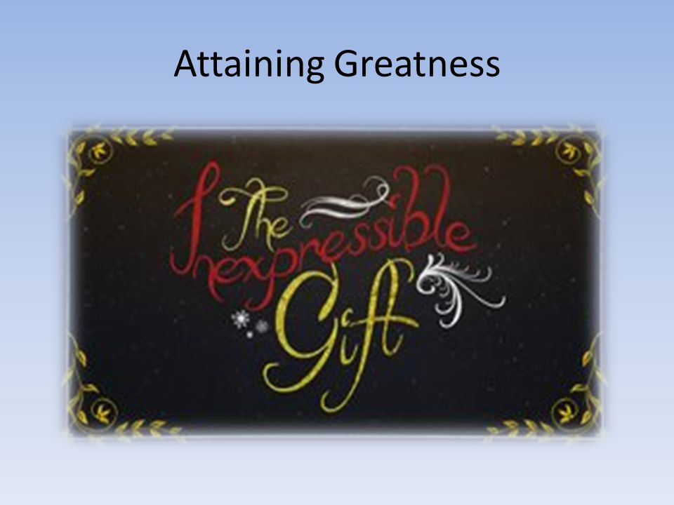 Attaining Greatness