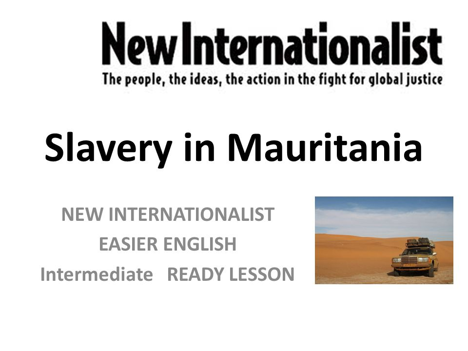 What do you think of the slavery in Mauritania.
