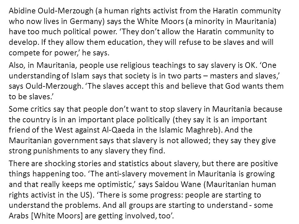 Abidine Ould-Merzough (a human rights activist from the Haratin community who now lives in Germany) says the White Moors (a minority in Mauritania) have too much political power.