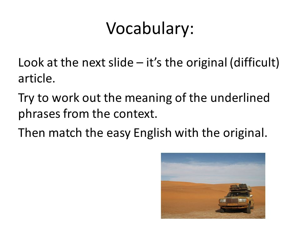 Vocabulary: Look at the next slide – it's the original (difficult) article.