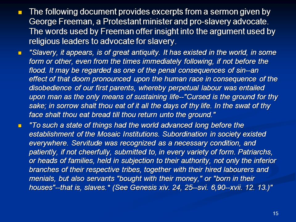 15 The following document provides excerpts from a sermon given by George Freeman, a Protestant minister and pro-slavery advocate. The words used by F